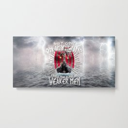 Viking They Came On Icy Wind Froze The Blood Of Weaker Men Metal Print