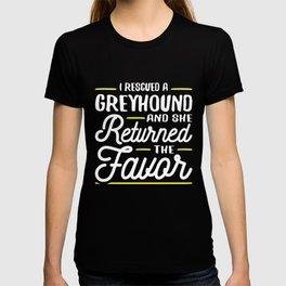 Rescued a Greyhound T-shirt