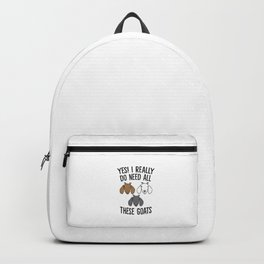 Yes I Really Do Need All These Goats Funny Goat Farmer Backpack