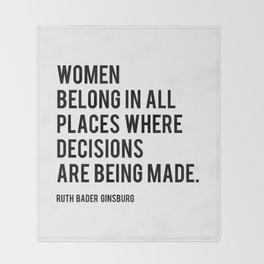 Women Belong In All Places, Ruth Bader Ginsburg, RBG, Motivational Quote Throw Blanket