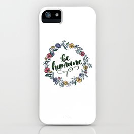 Be Humane iPhone Case