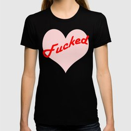 fucked over love T-shirt