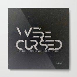 WE´RE CURSED v.2 Metal Print