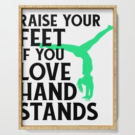 Gymnasts Raise Your Feet If You Love Hand Stands Gymnastics Serving Tray