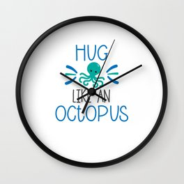 Hug Like An Octopus Cute Animals For Kids Wall Clock