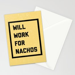 Work For Nachos Funny Quote Stationery Cards