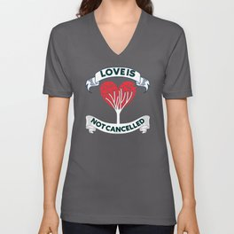 Love is not cancelled Unisex V-Neck