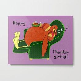 Sleeping Turkey with Pumpkin Pie Metal Print