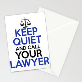 Keep Quiet And Call Your Lawyer Stationery Cards