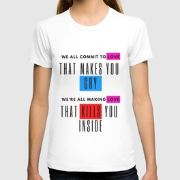 we all commit to love T-shirt