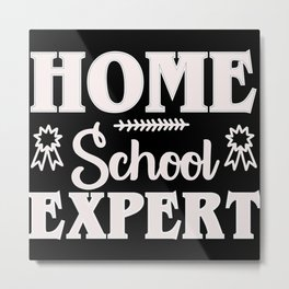 Homeschool expert homeschooling quote Metal Print