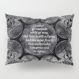 Gather Ye Rosebuds-Life, Death and Time Pillow Sham