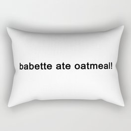 babette ate oatmeal Rectangular Pillow