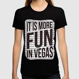Its more fun in Las Vegas T-shirt
