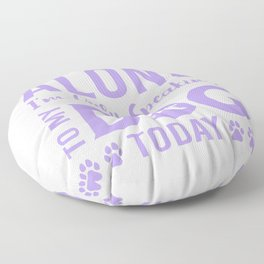 Leave Me Alone I'm Only Speaking To My Dog Today pp Floor Pillow