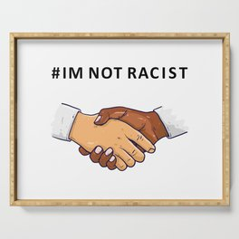 I am not Racist Serving Tray