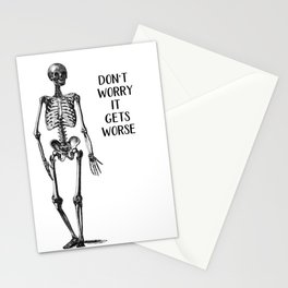 Don't worry it gets Worse Stationery Cards