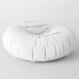 Never Underestimate The Power Of A Good Outfit On A Bad Day motivational typography decor Floor Pillow