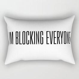 Im Blocking Everyone Rectangular Pillow
