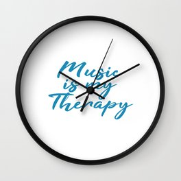 Music is my Therapy Independence With Therapy. Get up, get better, get here! Muscian Rhythm  Wall Clock