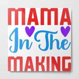 Mama In The Making Mother-to-be Metal Print