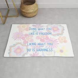Liking What You Do Is Happiness Rug