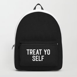 Treat Yo Self Funny Quote Backpack