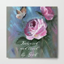 Treasured and Loved by God Metal Print
