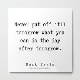 38    | Mark Twain Quotes | 190730 Metal Print