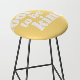 cool to be kind Bar Stool