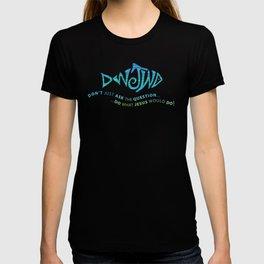 DWJWD (Do What Jesus Would Do) T-shirt