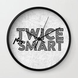 Twice as Smart  Wall Clock