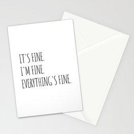 It's Fine I'm Fine Everything's Fine Stationery Cards