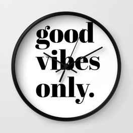 good vibes only II Wall Clock