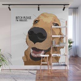 Bitch Please. I'm Fabulous. Golden Retriever Dog. Wall Mural