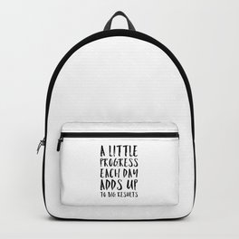 A Little Progress Motivational Quote Backpack