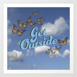 Get Outside Art Print