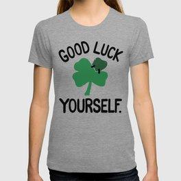 GOOD LUCK YOURSELF T-shirt