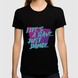 Rave, Life'S A Rave: Dance Festival, Edm, Glow Party T-shirt