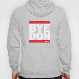 Bye Don #GTFO Hoody