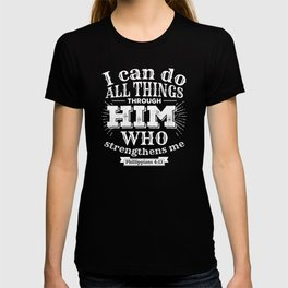 Christian Bible graphic Phillipians 4:13 for Jesus Follower T-shirt