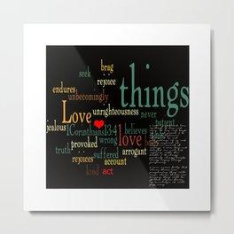 """""""1 Corinthians 13:4-8"""" Metal Print"""