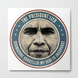 The President Lied Metal Print