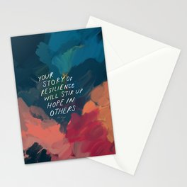 """""""Your Story Of Resilience Will Stir Up Hope In Others."""" Stationery Cards"""