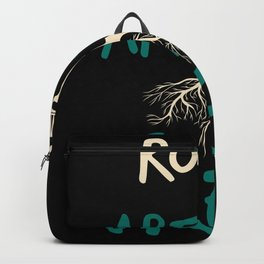 Roots are for trees - Hairdresser saying design Backpack