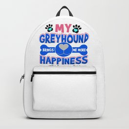 Greyhound Dog Lover My Greyhound Brings Me More Happiness than You Backpack