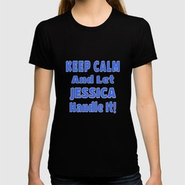 Jessica Name Gift - Keep Calm And Let  Jessica Handle It T-shirt