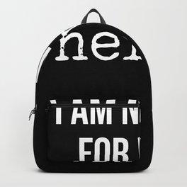 I Am Nothing For Weak Nerves Backpack