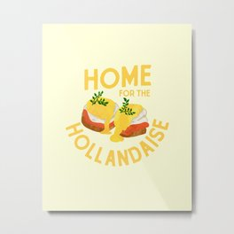 """""""Home For The Hollandaise"""" Funny & Cute Holiday Food Design Metal Print"""