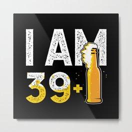39 Years Plus Beer Metal Print